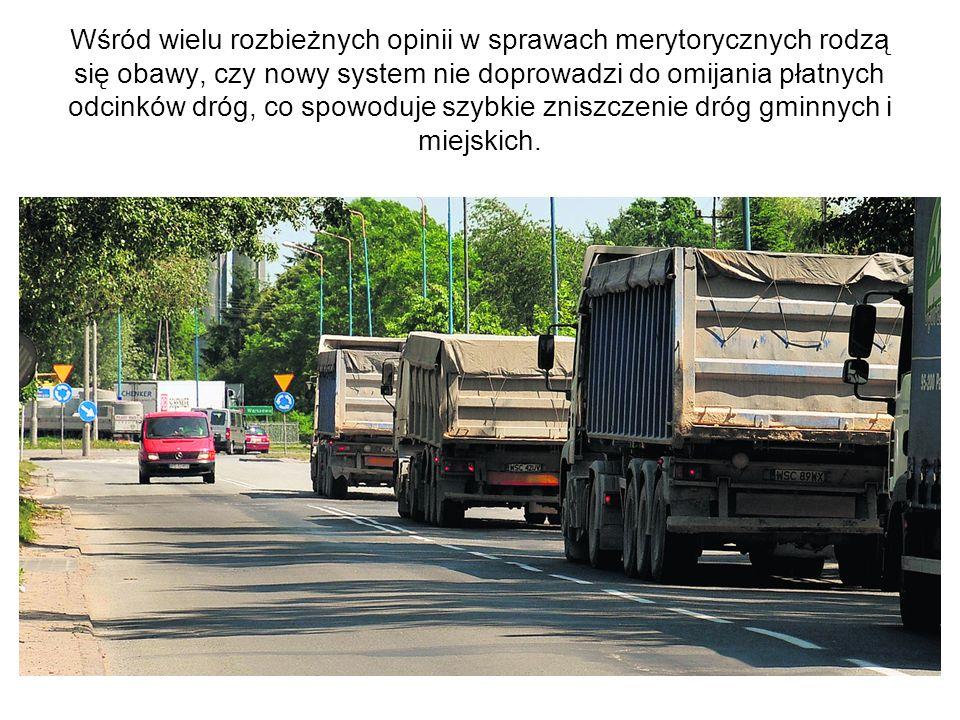 Wśród wielu rozbieżnych opinii w sprawach merytorycznych rodzą się obawy, czy nowy system nie doprowadzi do omijania płatnych odcinków dróg, co spowoduje szybkie zniszczenie dróg gminnych i miejskich.