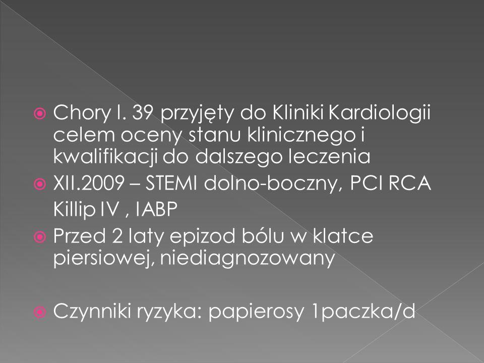Chory l. 39 przyjęty do Kliniki Kardiologii celem oceny stanu klinicznego i kwalifikacji do dalszego leczenia