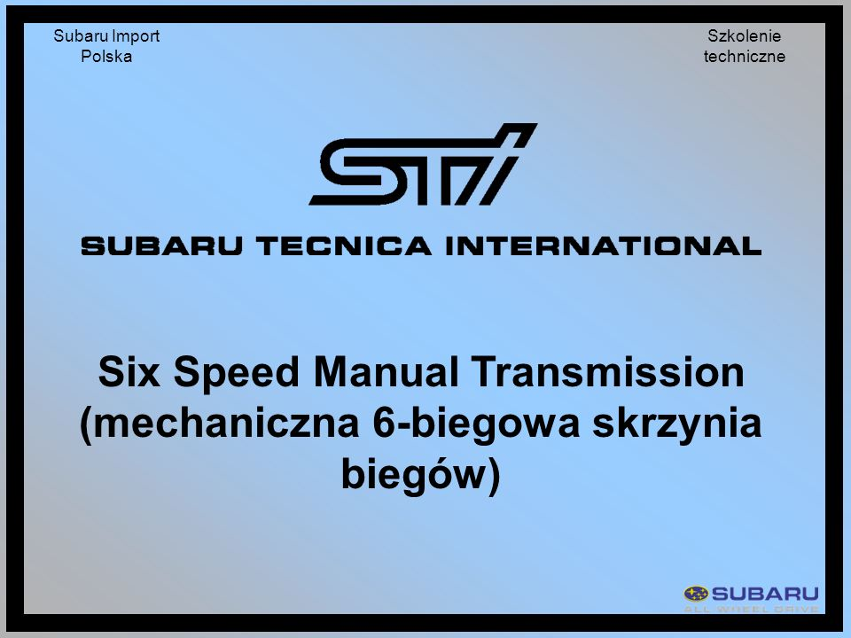 Six Speed Manual Transmission (mechaniczna 6-biegowa skrzynia biegów)
