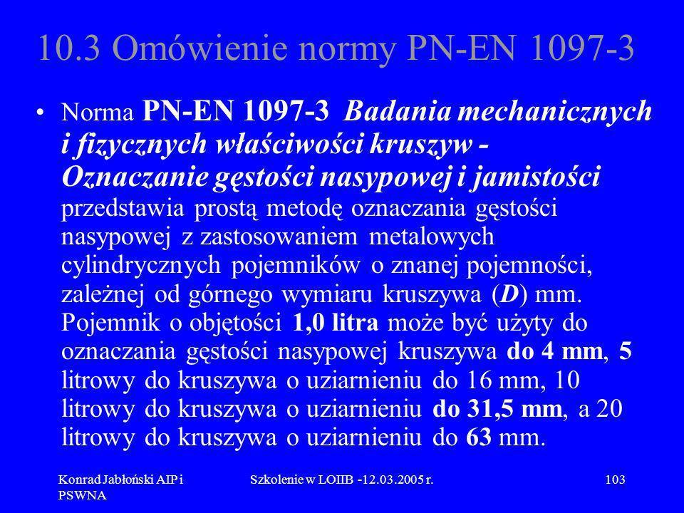 10.3 Omówienie normy PN-EN 1097-3