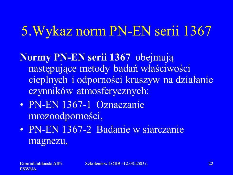 5.Wykaz norm PN-EN serii 1367