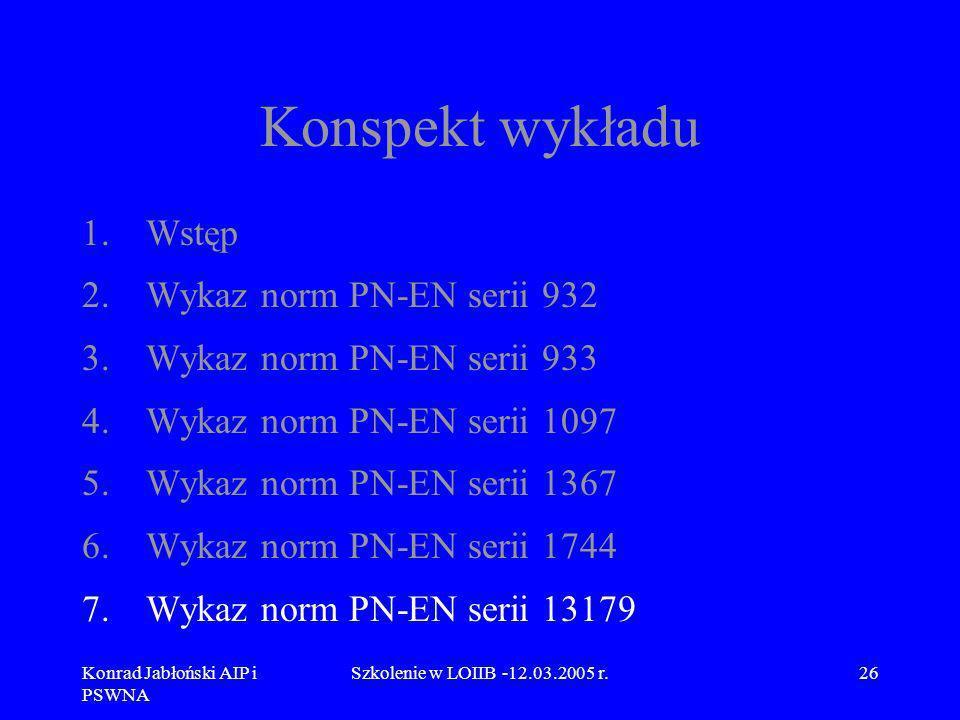 Konspekt wykładu Wstęp Wykaz norm PN-EN serii 932