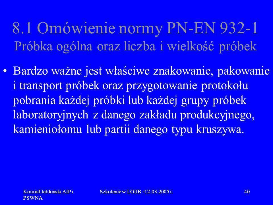 8.1 Omówienie normy PN-EN 932-1 Próbka ogólna oraz liczba i wielkość próbek