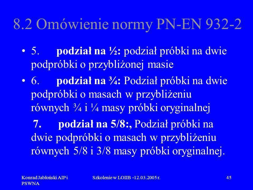 8.2 Omówienie normy PN-EN 932-2