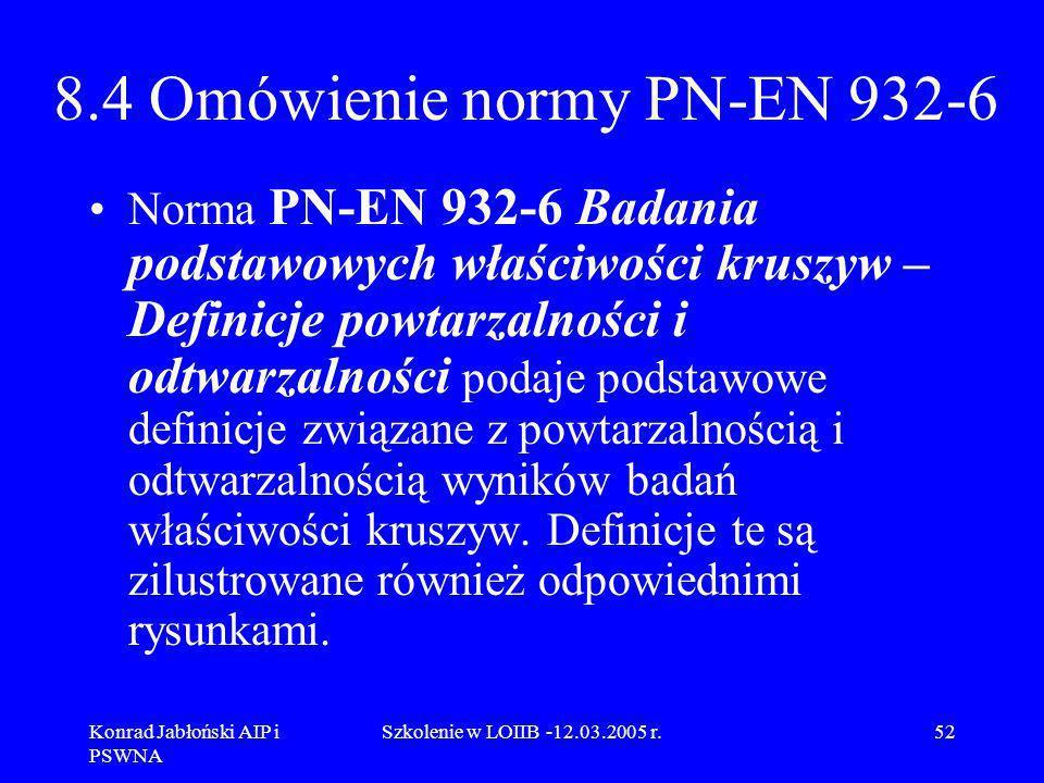 8.4 Omówienie normy PN-EN 932-6