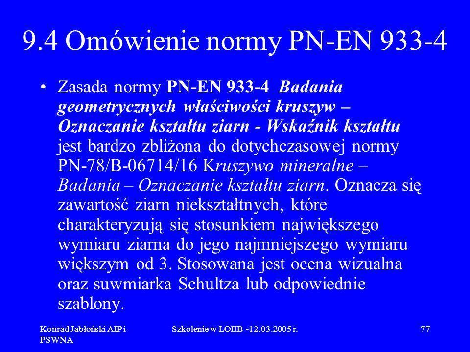 9.4 Omówienie normy PN-EN 933-4