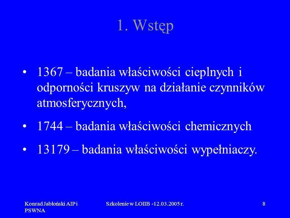 1. Wstęp 1367 – badania właściwości cieplnych i odporności kruszyw na działanie czynników atmosferycznych,