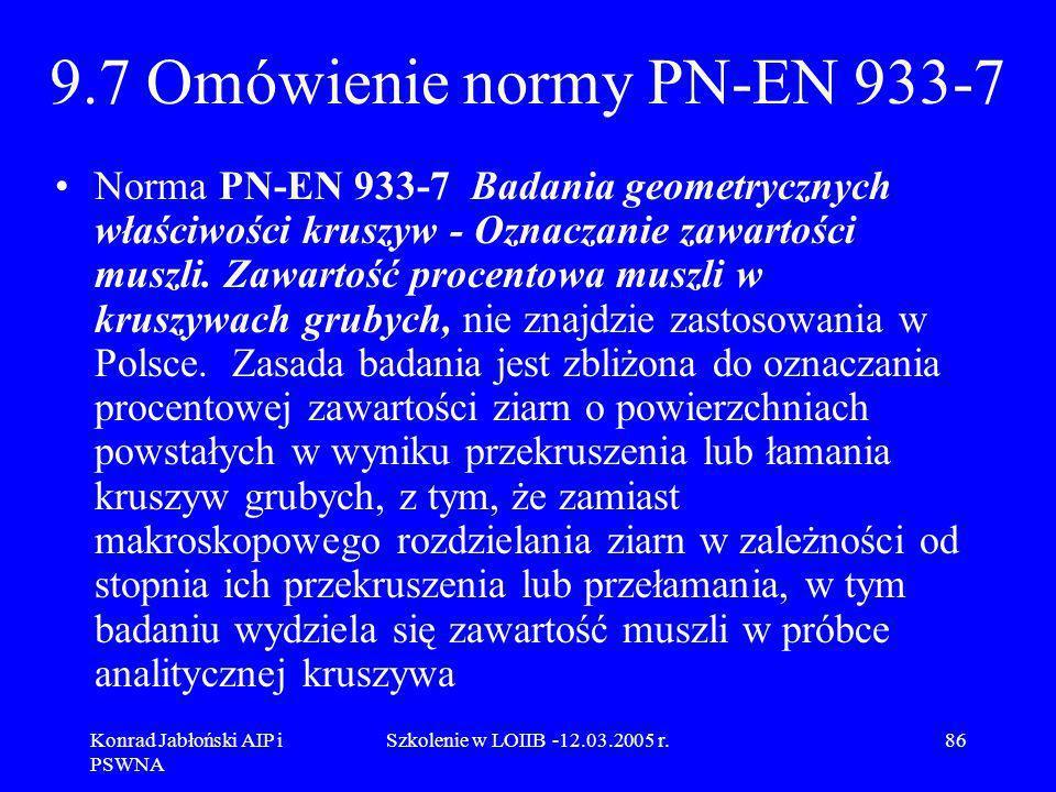 9.7 Omówienie normy PN-EN 933-7
