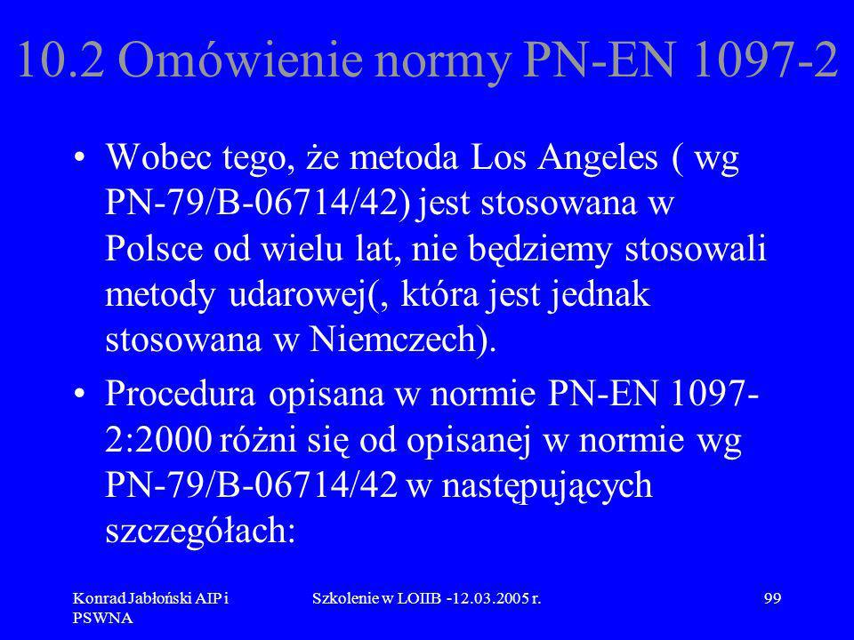 10.2 Omówienie normy PN-EN 1097-2