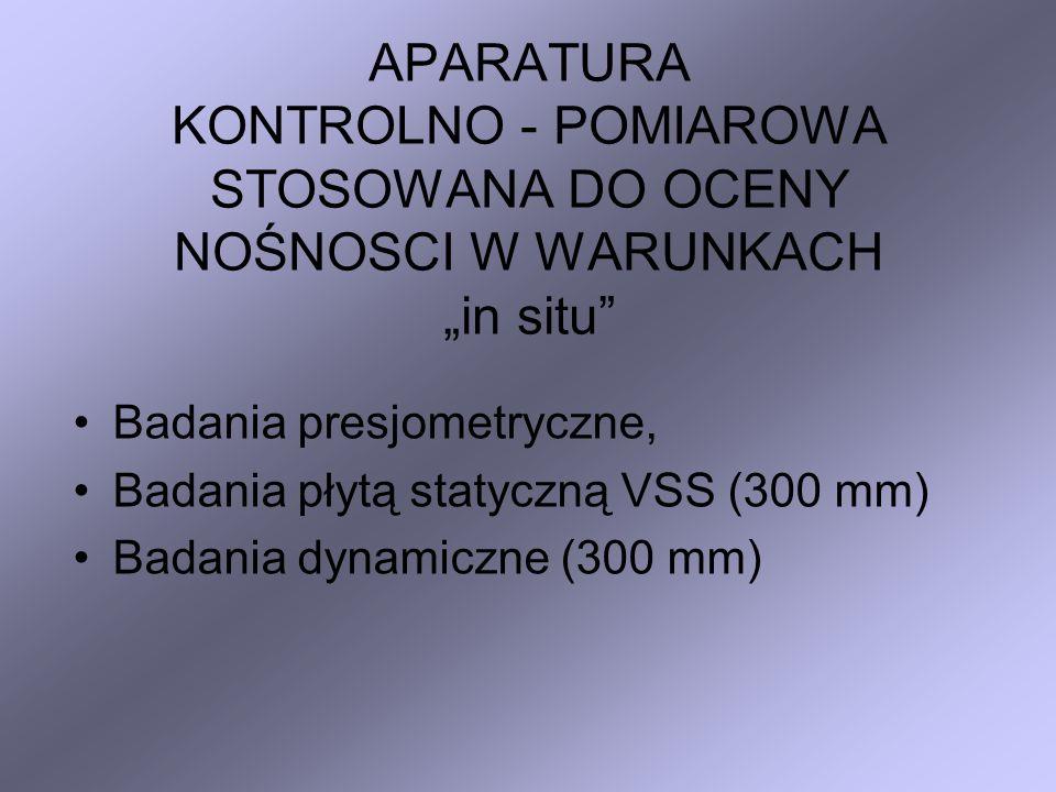 """APARATURA KONTROLNO - POMIAROWA STOSOWANA DO OCENY NOŚNOSCI W WARUNKACH """"in situ"""