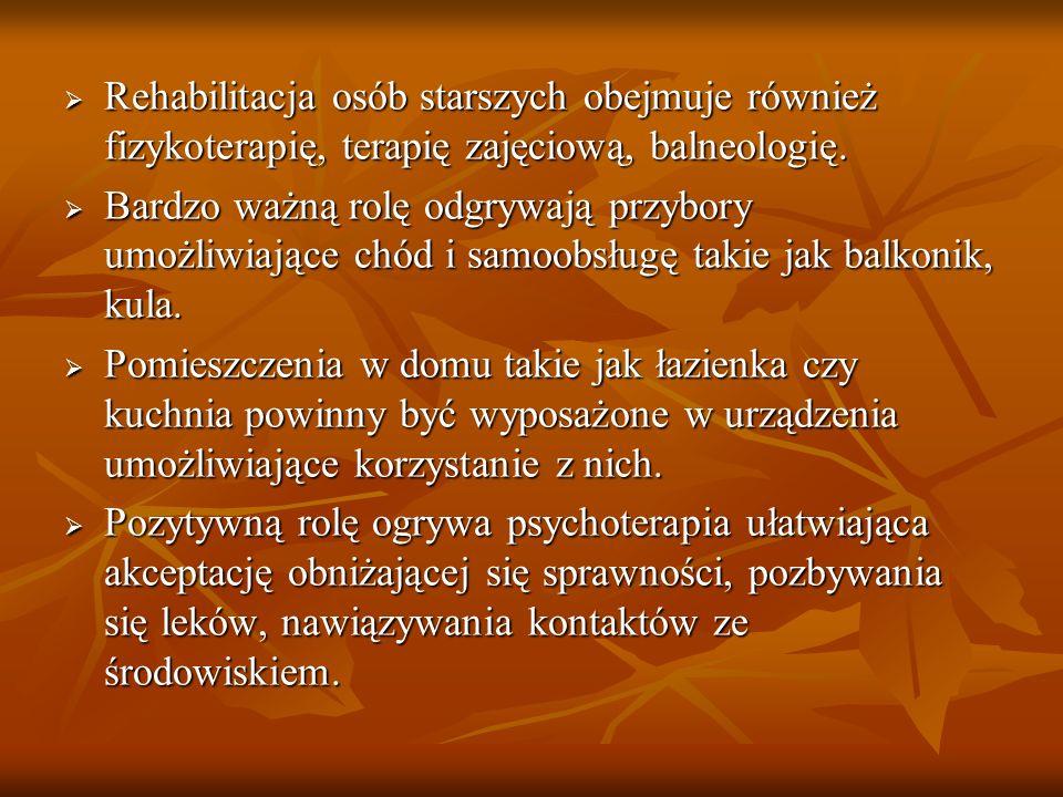 Rehabilitacja osób starszych obejmuje również fizykoterapię, terapię zajęciową, balneologię.