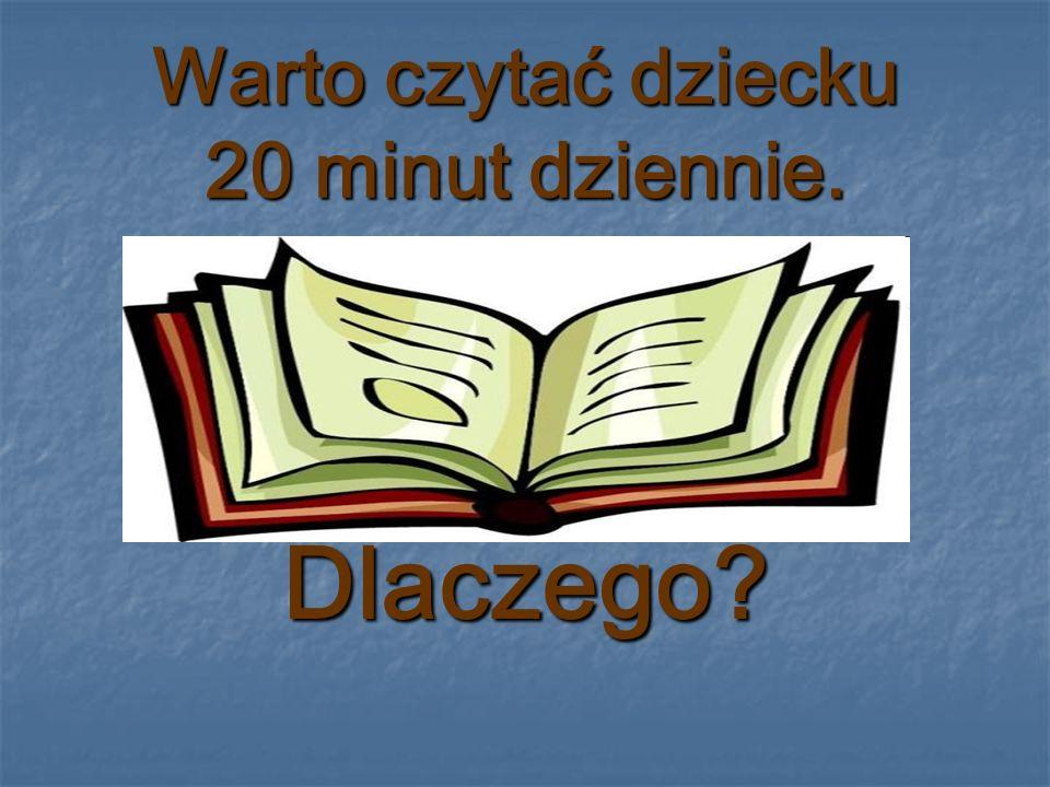 Warto czytać dziecku 20 minut dziennie.