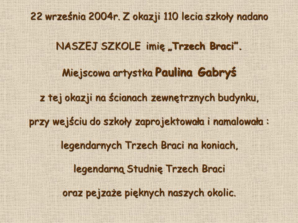 22 września 2004r. Z okazji 110 lecia szkoły nadano