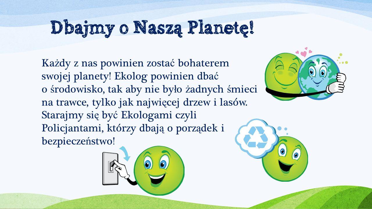 Dbajmy o Naszą Planetę!
