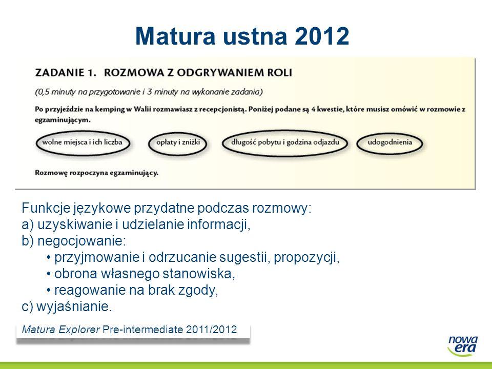 Matura ustna 2012 Funkcje językowe przydatne podczas rozmowy: