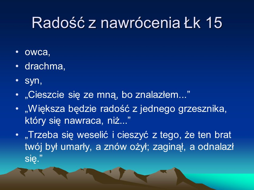 Radość z nawrócenia Łk 15 owca, drachma, syn,