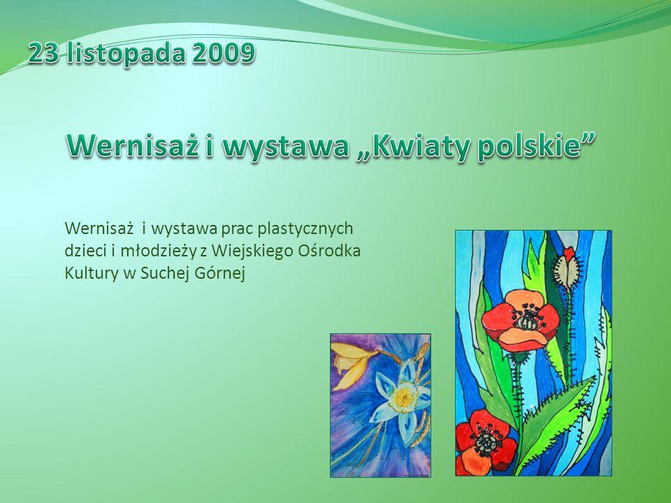 """Wernisaż i wystawa """"Kwiaty polskie"""