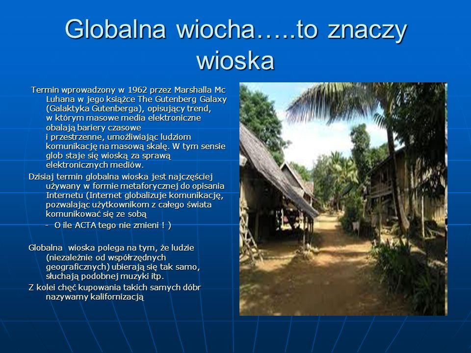 Globalna wiocha…..to znaczy wioska