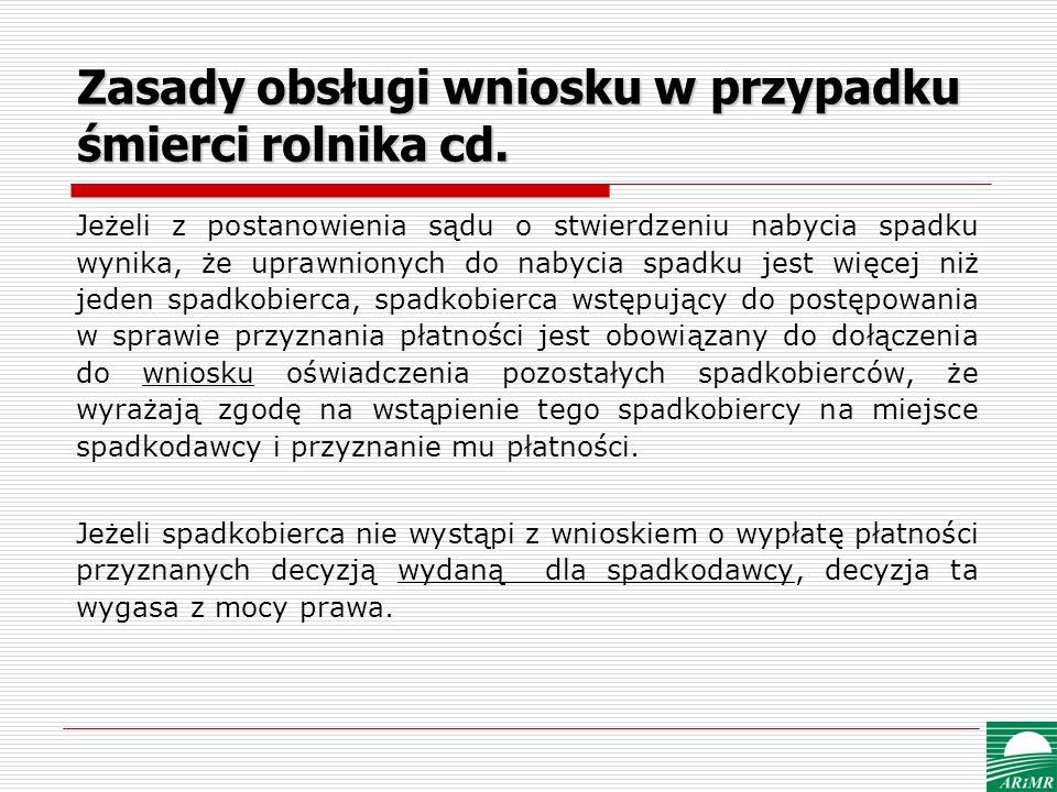 Zasady obsługi wniosku w przypadku śmierci rolnika cd.