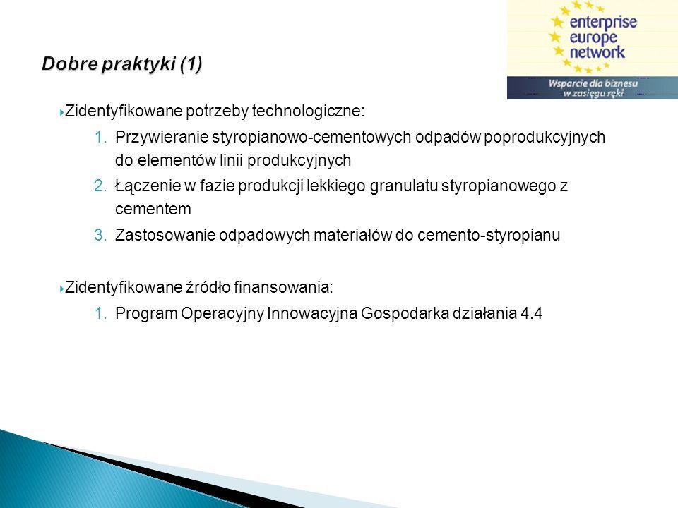 Dobre praktyki (1) Zidentyfikowane potrzeby technologiczne: