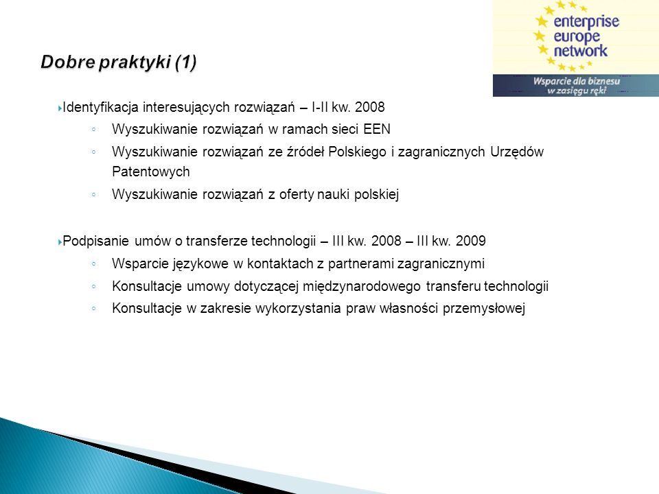 Dobre praktyki (1) Identyfikacja interesujących rozwiązań – I-II kw. 2008. Wyszukiwanie rozwiązań w ramach sieci EEN.