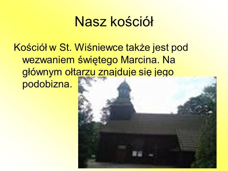 Nasz kościół Kościół w St. Wiśniewce także jest pod wezwaniem świętego Marcina.