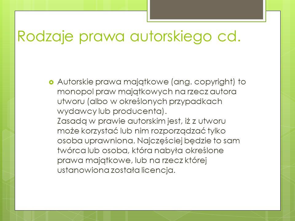 Rodzaje prawa autorskiego cd.