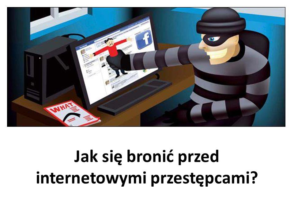 Jak się bronić przed internetowymi przestępcami
