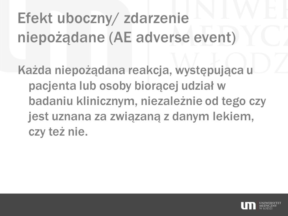 Efekt uboczny/ zdarzenie niepożądane (AE adverse event)