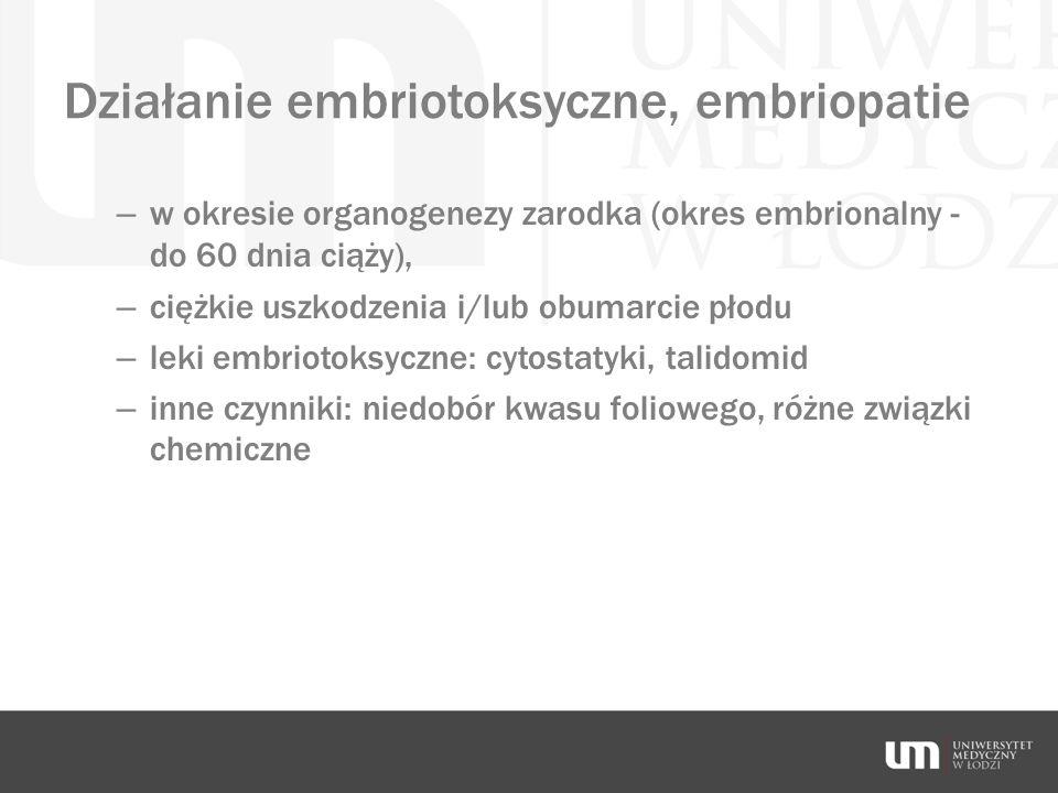 Działanie embriotoksyczne, embriopatie