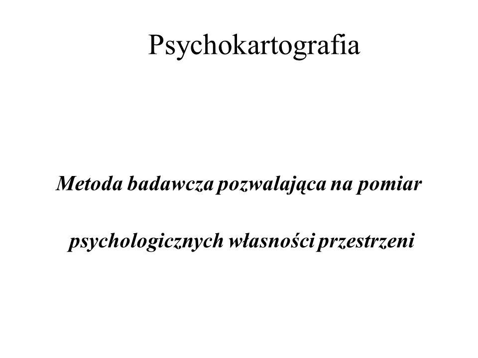 Psychokartografia Metoda badawcza pozwalająca na pomiar