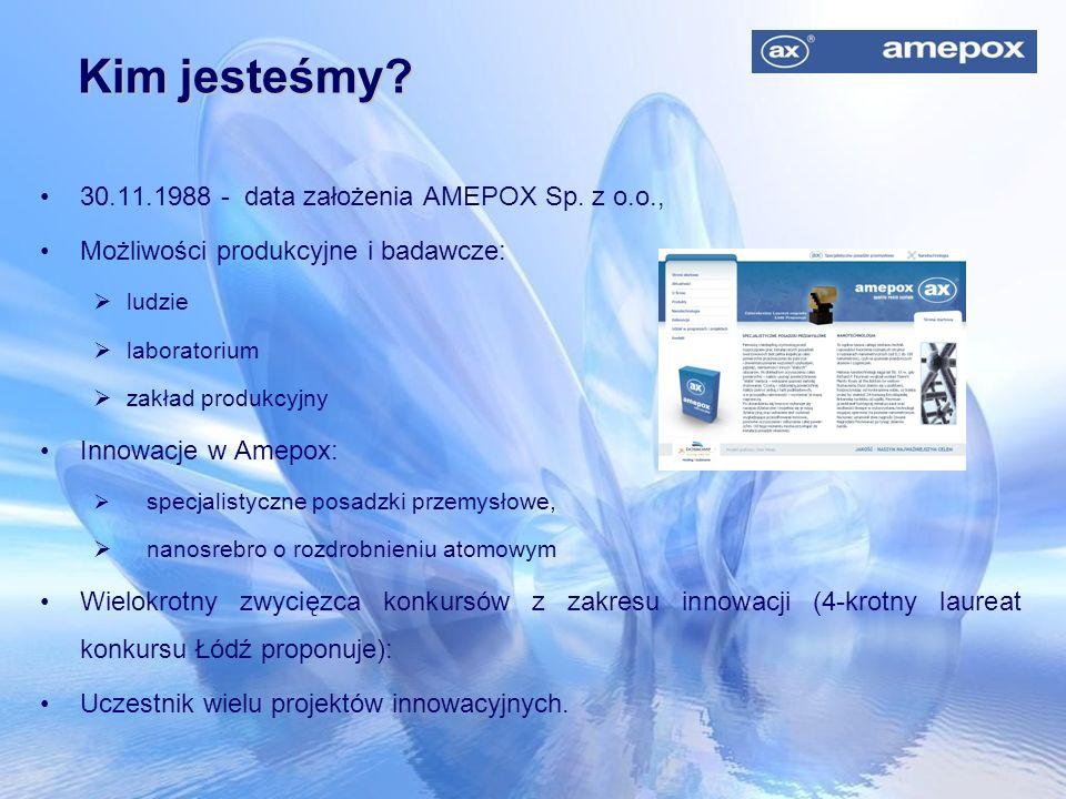 Kim jesteśmy 30.11.1988 - data założenia AMEPOX Sp. z o.o.,
