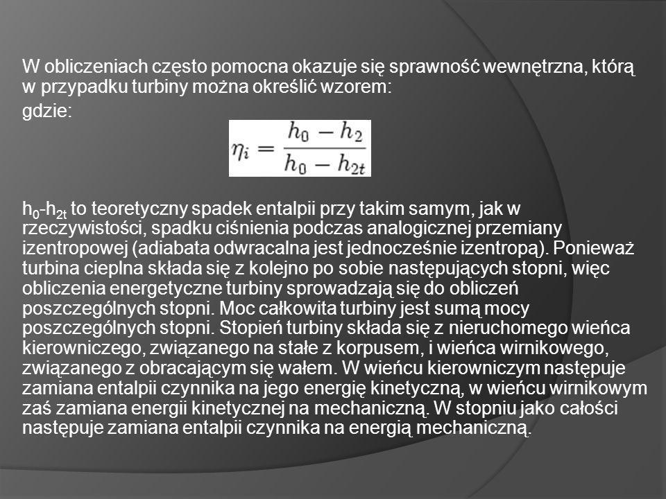 W obliczeniach często pomocna okazuje się sprawność wewnętrzna, którą w przypadku turbiny można określić wzorem: