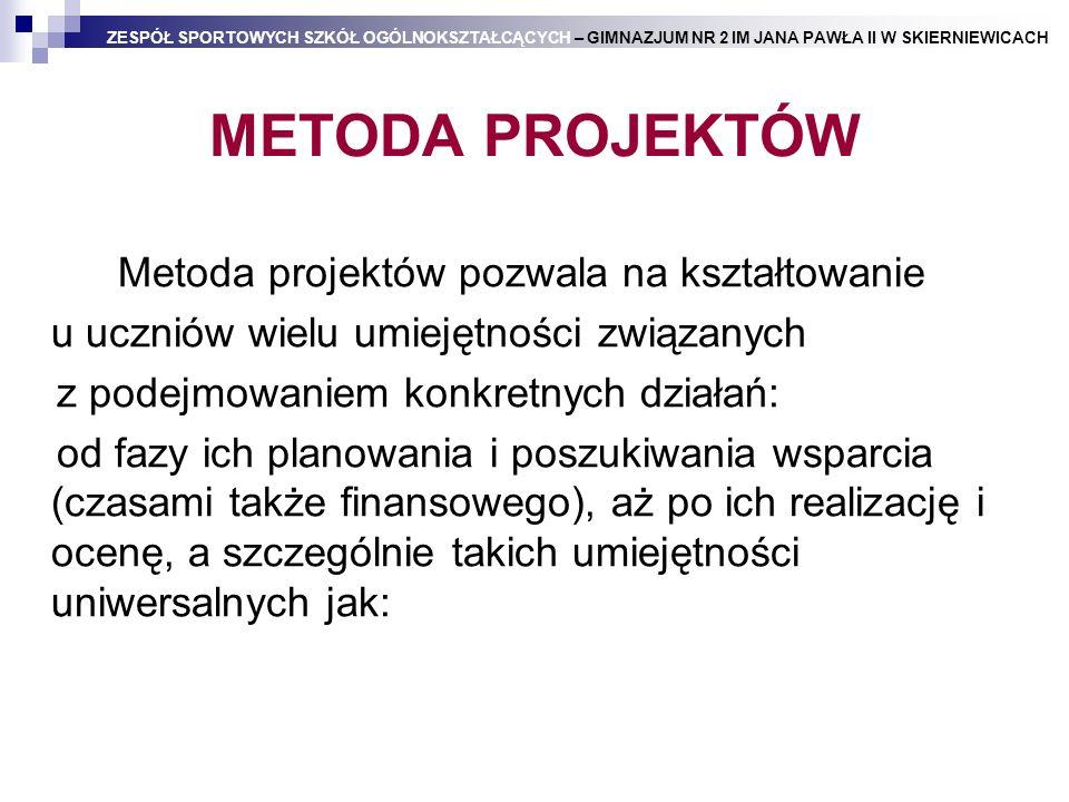 METODA PROJEKTÓW Metoda projektów pozwala na kształtowanie