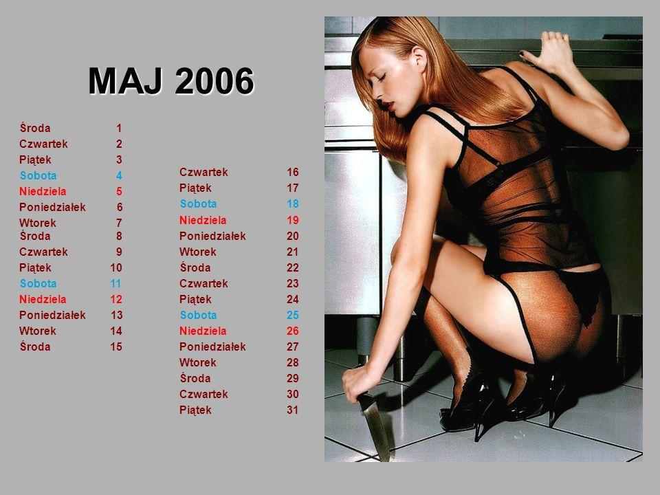MAJ 2006 Środa 1 Czwartek 2 Piątek 3 Sobota 4 Niedziela 5