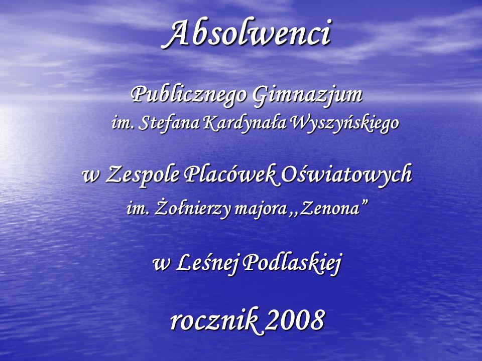 Absolwenci Publicznego Gimnazjum im. Stefana Kardynała Wyszyńskiego. w Zespole Placówek Oświatowych.