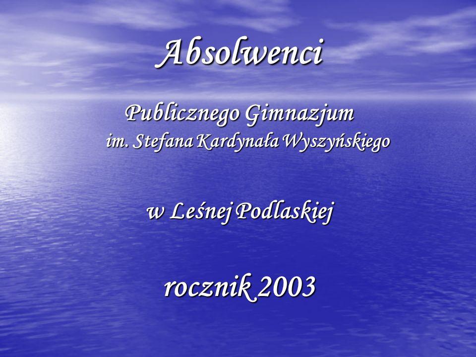 Publicznego Gimnazjum im. Stefana Kardynała Wyszyńskiego