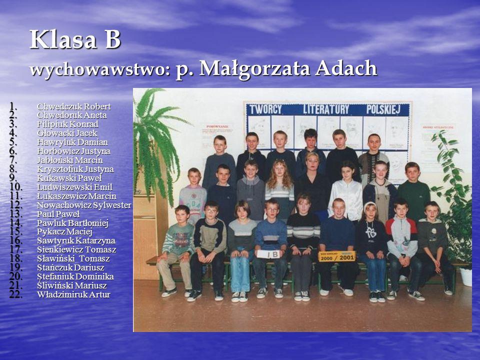 Klasa B wychowawstwo: p. Małgorzata Adach