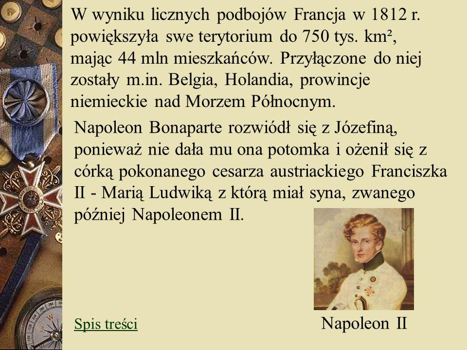 W wyniku licznych podbojów Francja w 1812 r