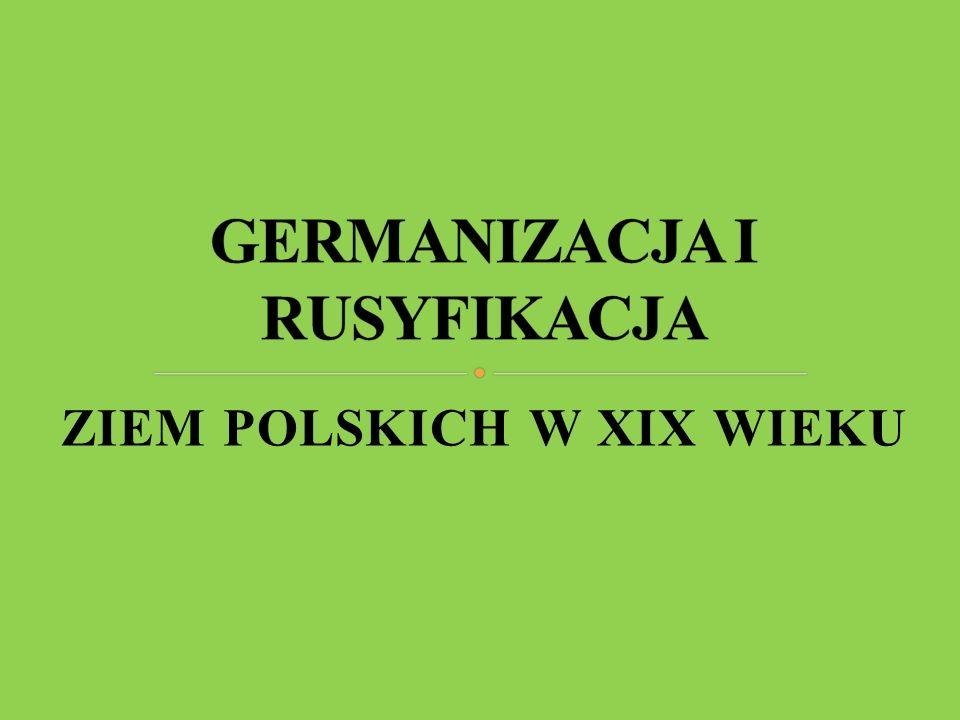 GERMANIZACJA I RUSYFIKACJA