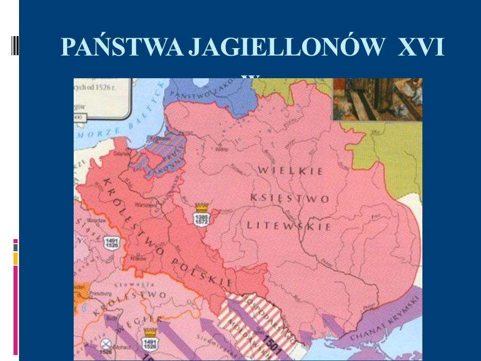 PAŃSTWA JAGIELLONÓW XVI w.
