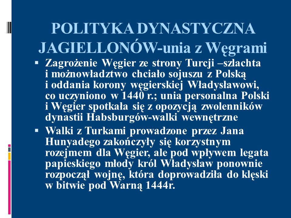 POLITYKA DYNASTYCZNA JAGIELLONÓW-unia z Węgrami