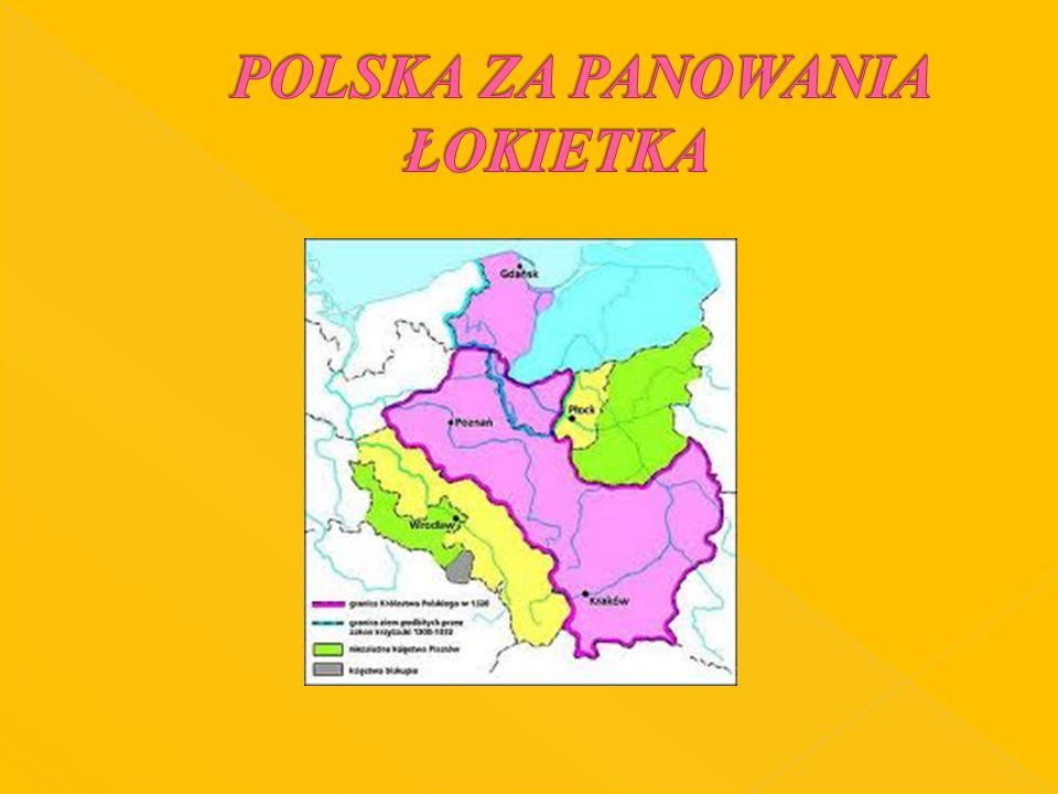 POLSKA ZA PANOWANIA ŁOKIETKA