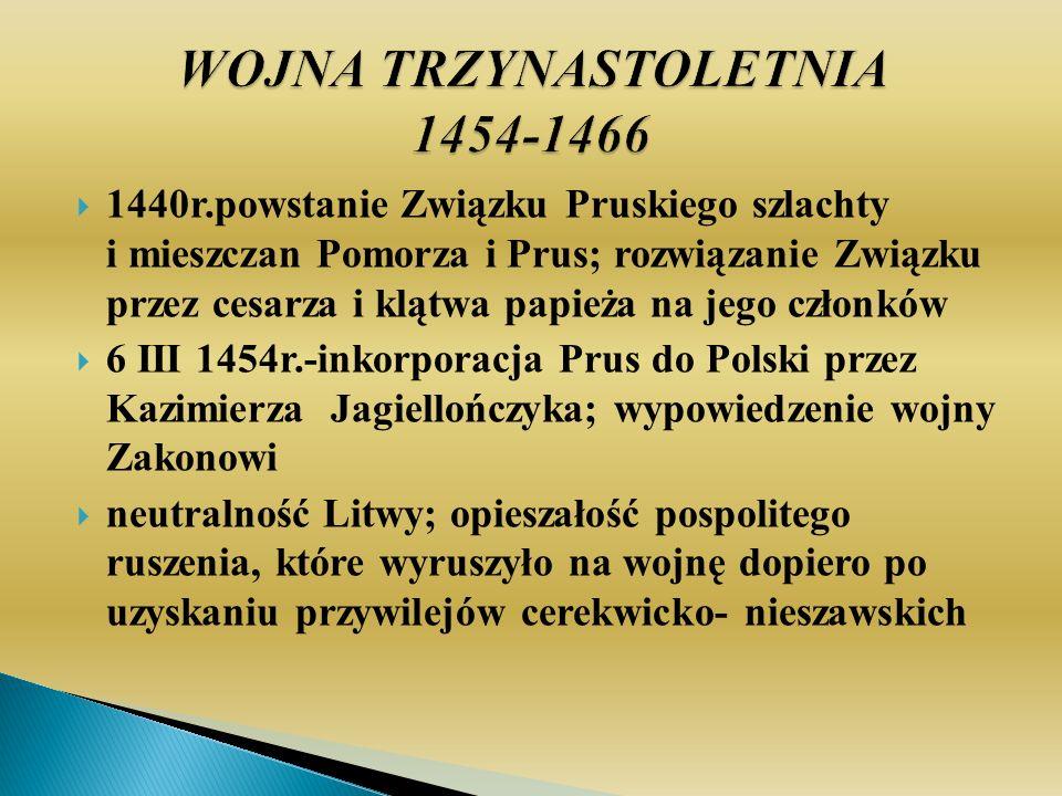 WOJNA TRZYNASTOLETNIA 1454-1466