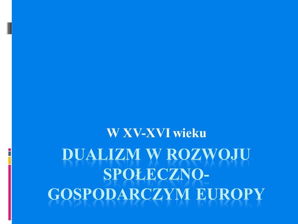 DUALIZM W ROZWOJU SPOŁECZNO-GOSPODARCZYM EUROPY