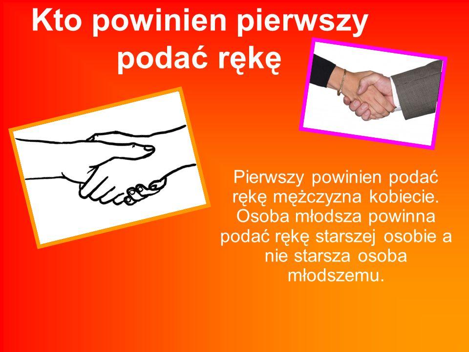 Kto powinien pierwszy podać rękę
