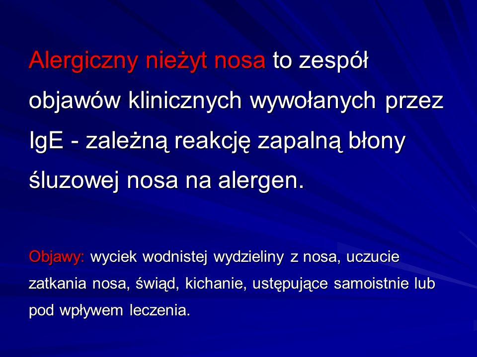 Alergiczny nieżyt nosa to zespół objawów klinicznych wywołanych przez IgE - zależną reakcję zapalną błony śluzowej nosa na alergen.