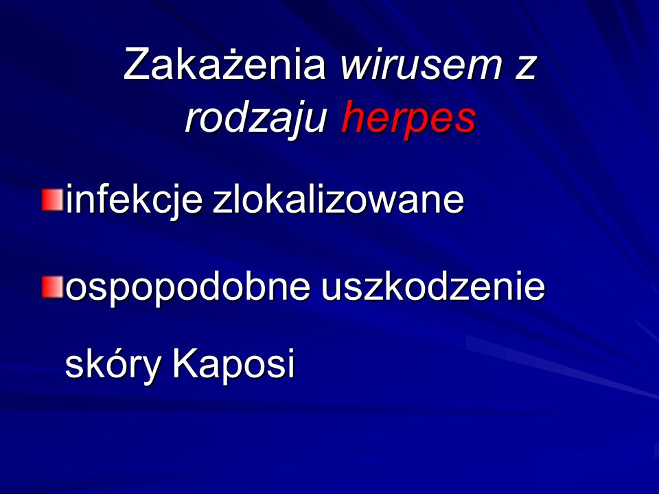 Zakażenia wirusem z rodzaju herpes