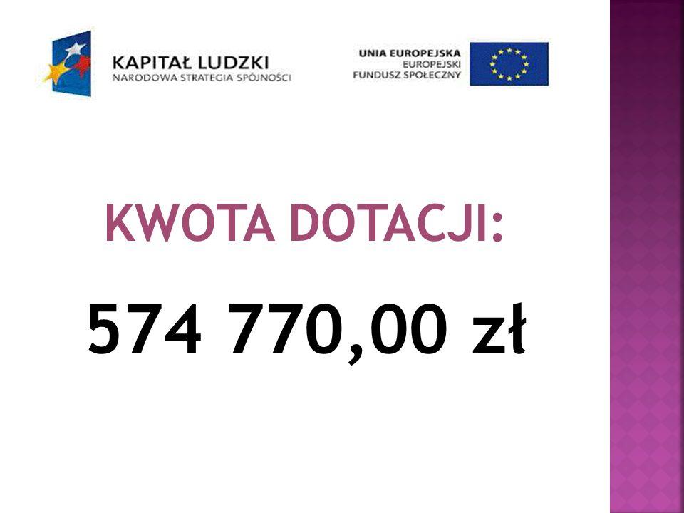KWOTA DOTACJI: 574 770,00 zł