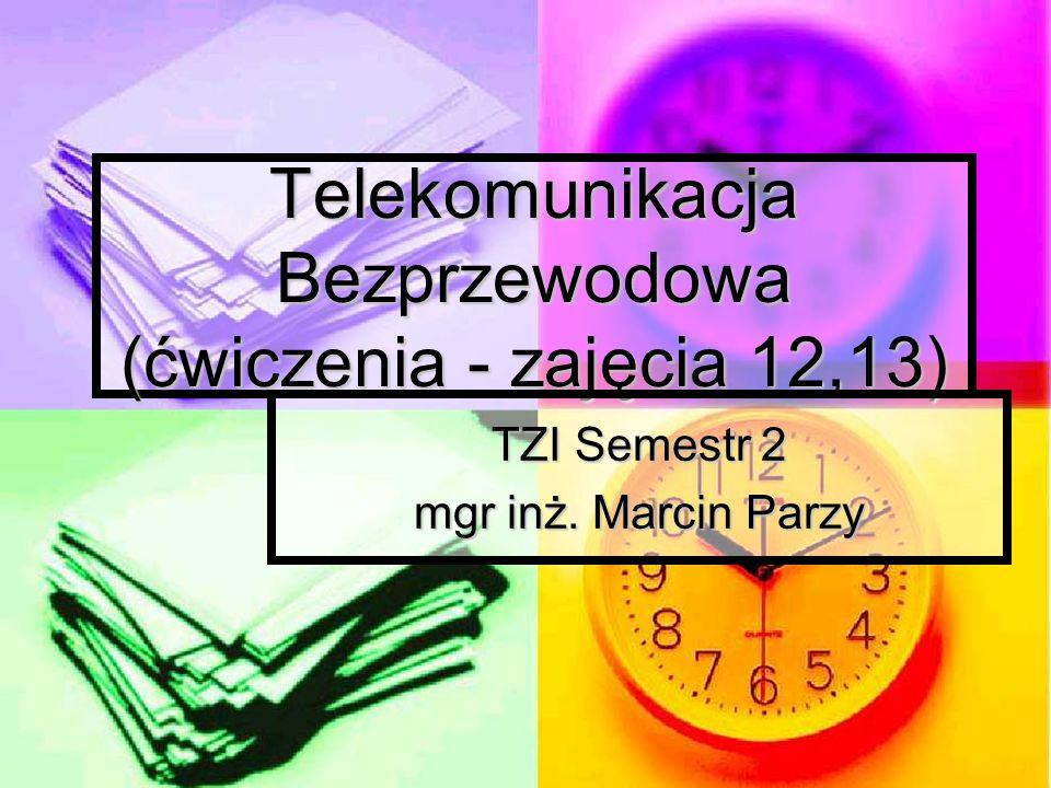 Telekomunikacja Bezprzewodowa (ćwiczenia - zajęcia 12,13)